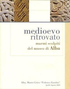 medioevo ritrovato, marmi scolpiti del museo di Alba